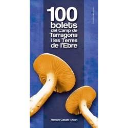 Llibre 100 Bolets Del Camp De Tarragona I Les Terres De L'ebre