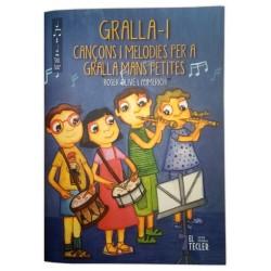 Llibre Gralla 1. Cançons i melodies per a gralles mans petites