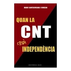 Llibre Quan la CNT cridà independència