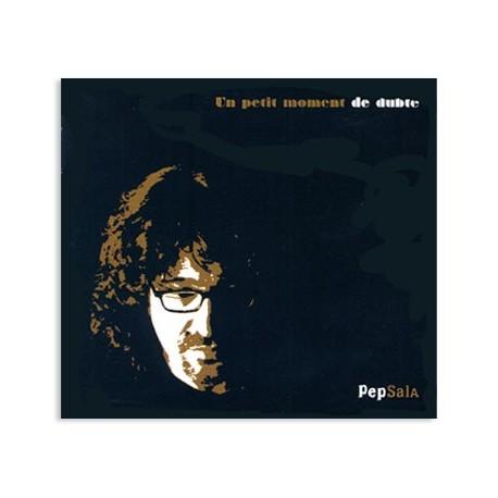 CD Pep Sala - Un petit moment de dubte