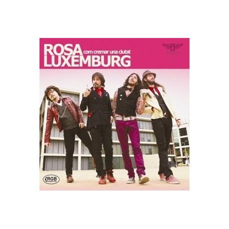 CD Rosa Luxemburg - Com cremar una ciutat