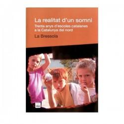 Llibre La realitat d'un somni. Trenta any d'escoles catalanes a la Catalunya del Nord