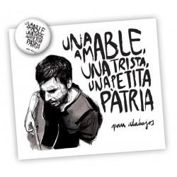 CD Pau Alabajos - Una amable, una trista, una petita pàtria + xapa exclusiva