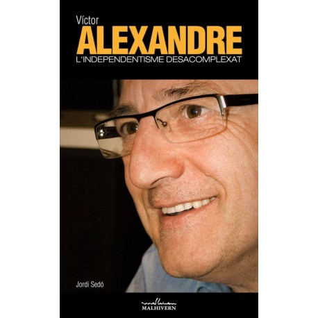 Llibre Víctor Alexandre. L'independentisme desacomplexat