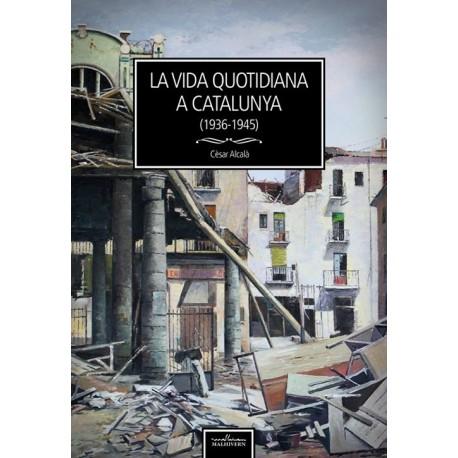 Llibre La vida quotidiana a Catalunya (1936-1945)
