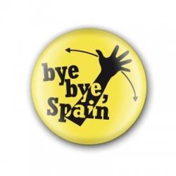 Xapa Bye, bye Spain!