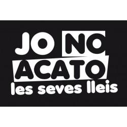 Samarreta Jo no acato les seves lleis