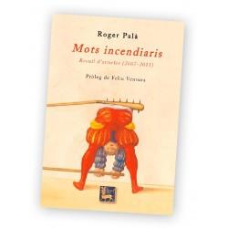 Llibre Mots incendiaris - Recull d'articles (2007-2011)