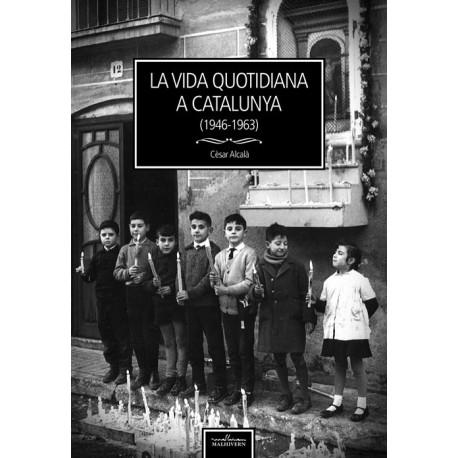 Llibre La vida quotidiana a Catalunya (1946-1963) de Cèsar Alcalà