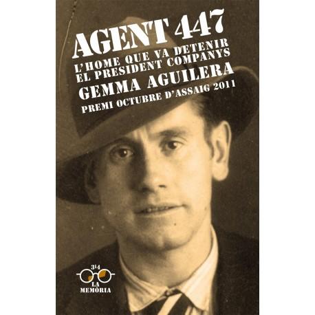 Llibre Agent 447. L'home que va detenir el President Companys
