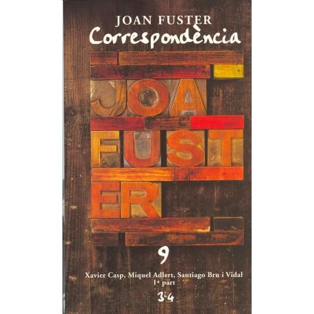 Llibre Correspondència Joan Fuster 9: XAVIER CASP, MIQUEL ADLERT, SANTIAGO BRU I VIDAL, 1ª PART