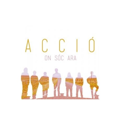 CD ACCIÓ On sóc ara