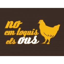 Dessuadora No em toquis els ous