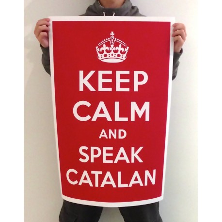 El cartell a mida original Keep Calm and speak catalan