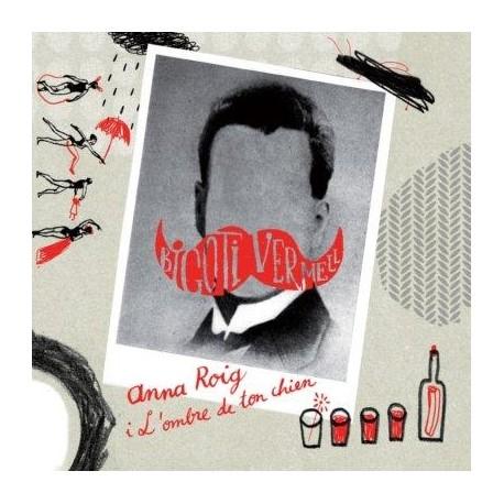 CD Bigoti vermell - Anna Roig I L'hombre De Ton Chien