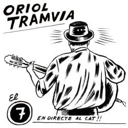 CD El 7 en directe al cat - Oriol Tramvia
