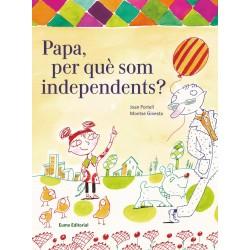 """Llibre-conte """"Papa, per què som independents?"""""""