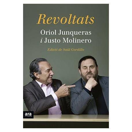 """Llibre """"Revoltats"""" Justo Molinero i Oriol Junqueras"""