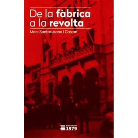 """Llibre """"De la fàbrica a la revolta"""""""