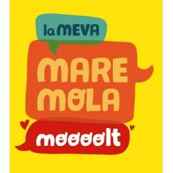 Samarreta unisex La meva mare mola moooolt
