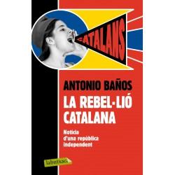 """Llibre """"la rebel·lió catalana"""", d'Antonio Baños"""