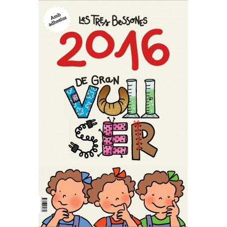 Calendari de Les Tres Bessones 2016 - De gran vull ser