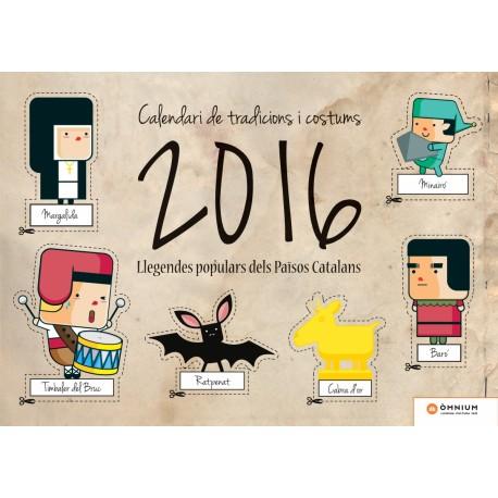 Calendari De Tradicions i Costums Llegendes Popular Dels Països Catalans 2016 - Òminum