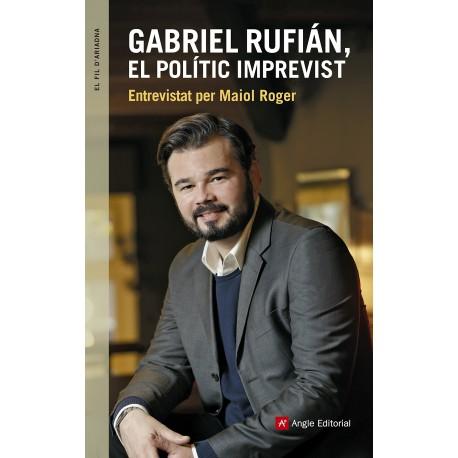 Llibre Gabriel Rufián, el polític imprevist