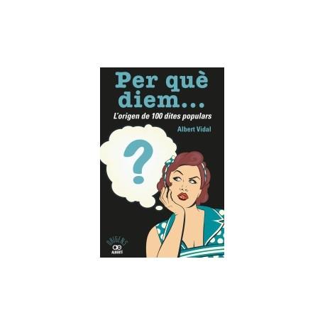 Llibre Per què diem...? L'origen de 100 dites populars