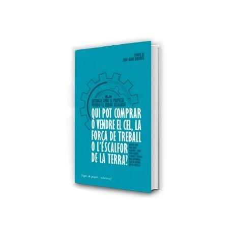 Llibre Qui pot comprar o vendre el cel, la força de treball o l'escalfor de la terra?