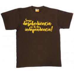 Samarreta Sense desobediència no hi ha independència!