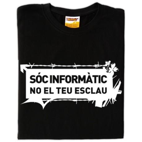 Samarreta Sóc informàtic, no el teu esclau