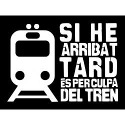 Samarreta Si he arribat tard és per culpa del tren