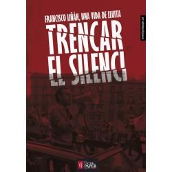 Llibre Trencar el silenci. Francisco Liñán, una vida de lluita