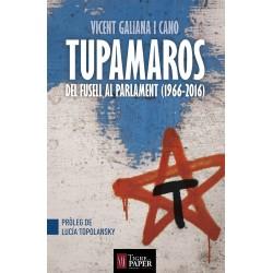 Llibre Tupamaros, del fusell al Parlament (1966-2016)