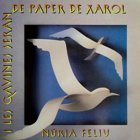 CD Núria Feliu I les gavines seràn de paper de xarol