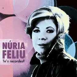 CD Núria Feliu Te'n recordes?