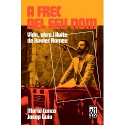 Llibre A frec del seu nom. Vida, obra i lluita de Xavier Romeu