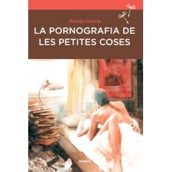 Llibre La pornografia de les petites coses