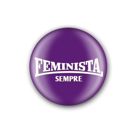 Xapa feminista sempre