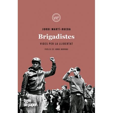 Llibre Brigadistes vides per la llibertat
