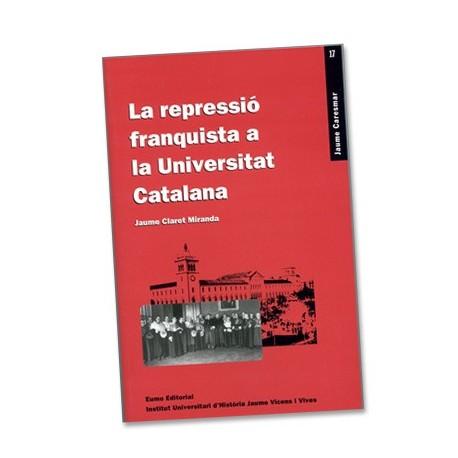 Llibre La repressió franquista a la Universitat catalana