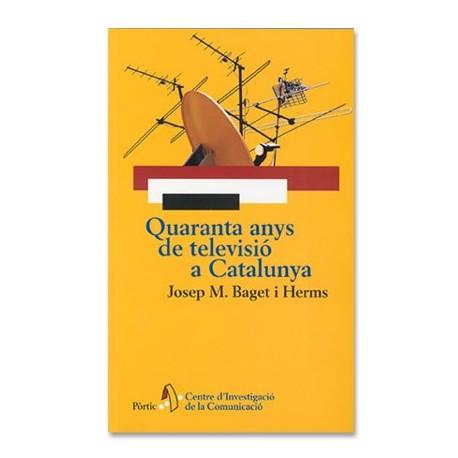 Llibre Quaranta anys de televisióa a Catalunya