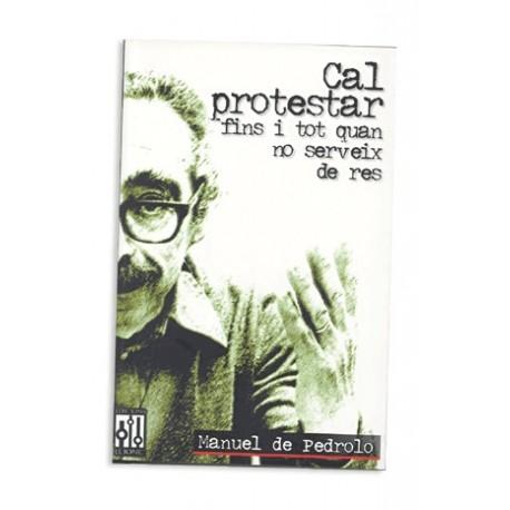 Llibre Cal protestar fins i tot quan no serveix de res