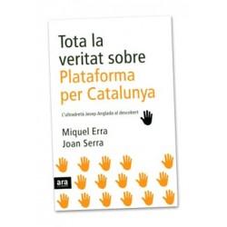 Llibre Tota la veritat sobre Plataforma per Catalunya