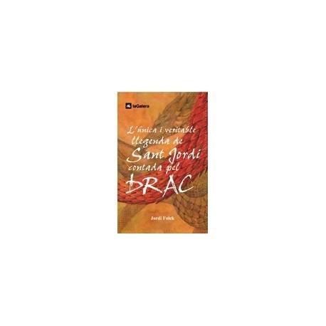 Llibre L'única i veritable llegenda de Sant Jordi contada pel Drac