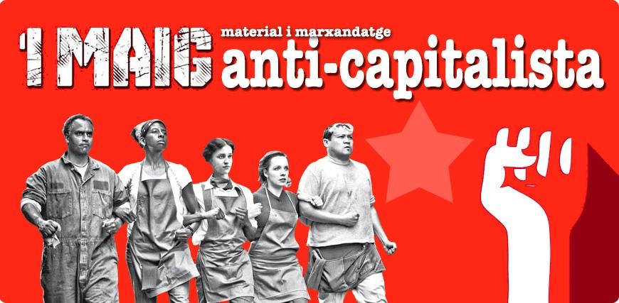 1 de maig. Material anti-capitalista